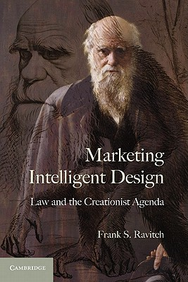 Marketing Intelligent Design: Law and the Creationist Agenda, Ravitch, Frank S.