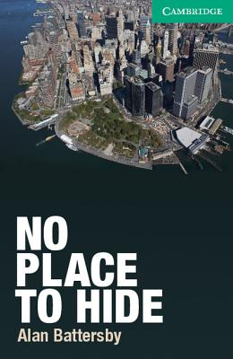 No Place to Hide Level 3 Lower-intermediate (Cambridge English Readers), Battersby, Alan