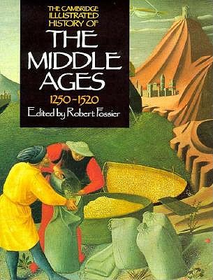 Image for The Cambridge Illustrated History of the Middle Ages: Volume III, 1250-1520