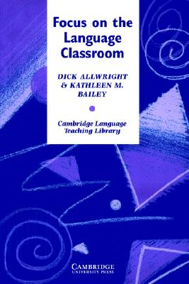 Image for Focus on the Language Classroom  An Introduction to Classroom Research for Language Teachers