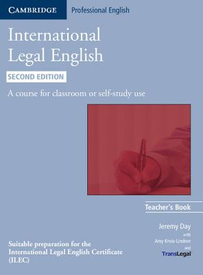 International Legal English Teacher's Book: A Course for Classroom or Self-study Use (Cambridge Professional English), Day, Jeremy; Translegal�