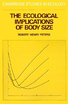 Image for The Ecological Implications of Body Size (Cambridge Studies in Ecology)