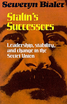 Image for STALIN'S SUCCESSORS : LEADERSHIP, STABILITY, AND CHANGE IN THE SOVIET UNION