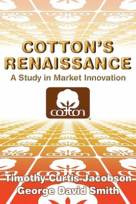 Image for Cotton's Renaissance: A Study in Market Innovation