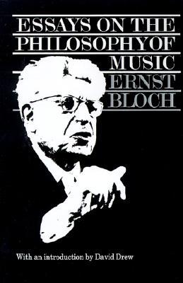 Essays on the Philosophy of Music, Bloch, Ernst