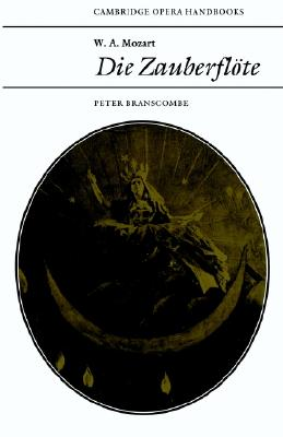 Image for W. A. Mozart: Die Zauberflote (Cambridge Opera Handbooks)