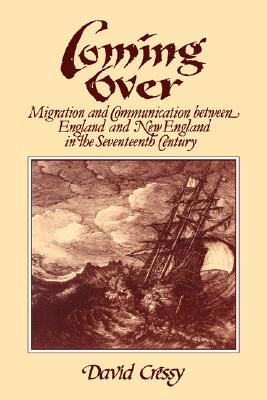 Image for Coming Over: Migration and Communication Between England and New England in the Seventeenth Century