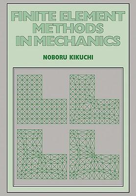 Finite Element Methods in Mechanics, Kikuchi, Noboru