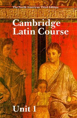 Cambridge Latin Course Unit 1 Student's book North American edition (North American Cambridge Latin Course), North American Cambridge Classics Project