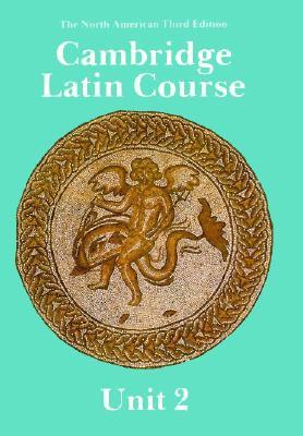 Cambridge Latin Course: Unit II (The North American Third Edition), Phinney, Ed; Bell, Patricia E., Romaine, Barbara