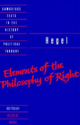Image for ELEMENTS OF THE PHILOSOPHY OF RIGHT EDITED BY ALLEN W. WOOD