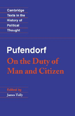 Pufendorf: On the Duty of Man and Citizen according to Natural Law (Cambridge Texts in the History of Political Thought), Pufendorf, Samuel