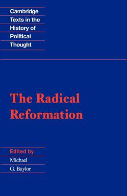 Image for Radical Reformation (Cambridge Texts in the History of Political Thought)
