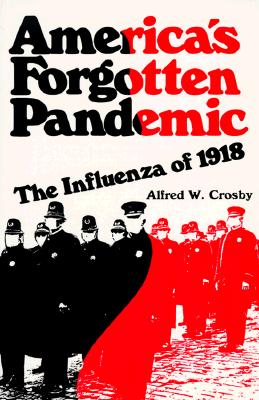 Image for America's Forgotten Pandemic: The Influenza Of 1918