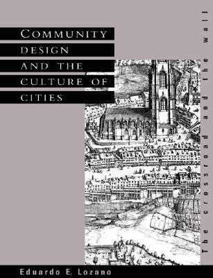 Image for Community Design, Culture of Cities: The Crossroad and the Wall