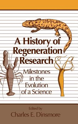 Image for History of Regeneration Research: Milestones in the Evolution of a Science, A