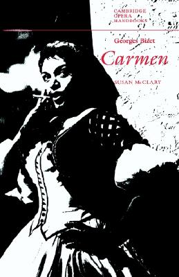 Georges Bizet: Carmen (Cambridge Opera Handbooks), McClary, Susan