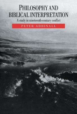 Image for Philosophy and Biblical Interpretation: A Study in Nineteenth-Century Conflict