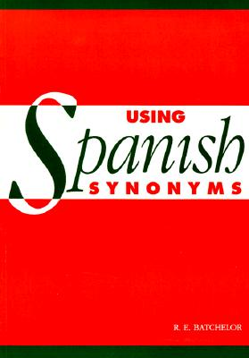 Using Spanish Synonyms, R. E. Batchelor
