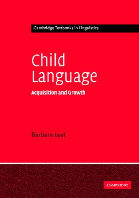 Image for Child Language: Acquisition And Growth (Cambridge Textbooks in Linguistics)