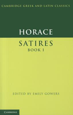 Horace: Satires Book I (Cambridge Greek and Latin Classics), Horace