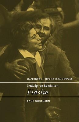 Ludwig van Beethoven: Fidelio (Cambridge Opera Handbooks)