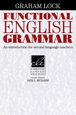 Functional English Grammar  An Introduction for Second Language Teachers, Lock, Graham,  Richards, Jack C.