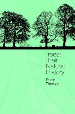 Trees: Their Natural History, Thomas, P. A.