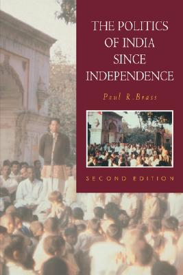 The Politics of India since Independence (The New Cambridge History of India), Brass, Paul R.