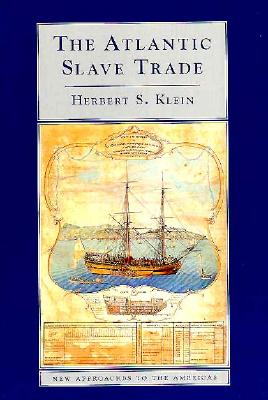 The Atlantic Slave Trade, Klein, Herbert S.