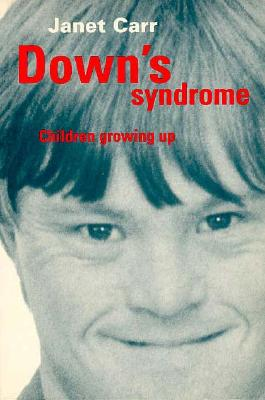 Down's Syndrome: Children Growing Up, Carr, Janet