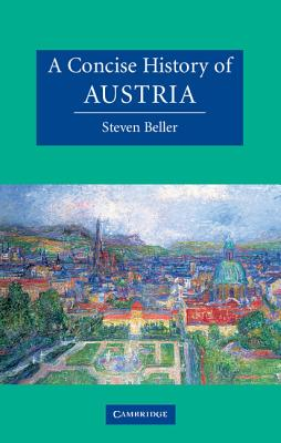 A Concise History of Austria (Cambridge Concise Histories), Beller, Steven