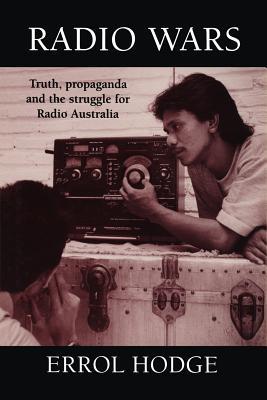 Image for Radio Wars: Truth, Propaganda and the Struggle for Radio Australia
