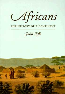 Africans: The History of a Continent (African Studies), Iliffe, John