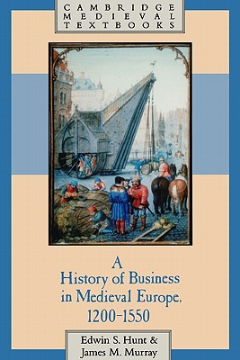 Image for A History of Business in Medieval Europe, 1200-1550 (Cambridge Medieval Textbooks)