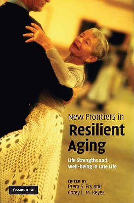 Image for New Frontiers in Resilient Aging: Life-Strengths and Well-Being in Late Life