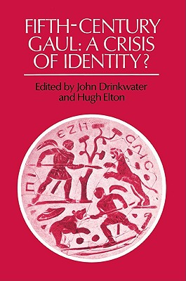 Fifth-Century Gaul: A Crisis of Identity?