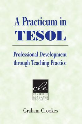 Image for Practicum in TESOL  Professional Development Through Teaching Practice