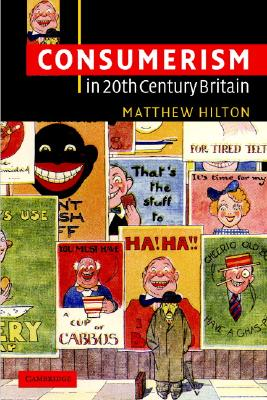 Image for Consumerism in Twentieth-Century Britain: The Search for a Historical Movement