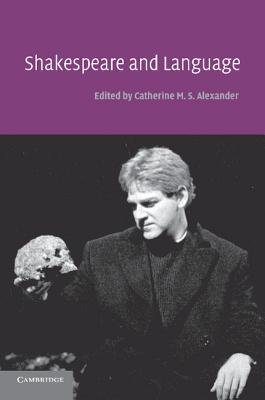 Shakespeare and Language, Alexander, Catherine M. S.