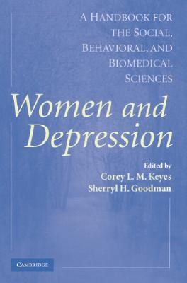 Image for Women and Depression: A Handbook for the Social, Behavioral, and Biomedical Sciences