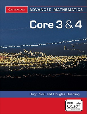 Image for Core 3 and 4 for OCR (Cambridge Advanced Level Mathematics for OCR)
