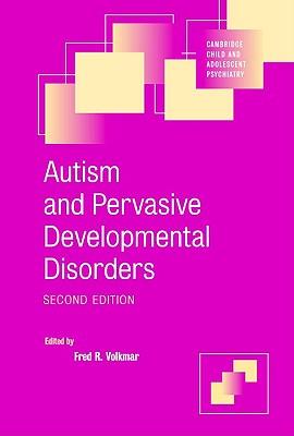 Autism and Pervasive Developmental Disorders (Cambridge Child and Adolescent Psychiatry)