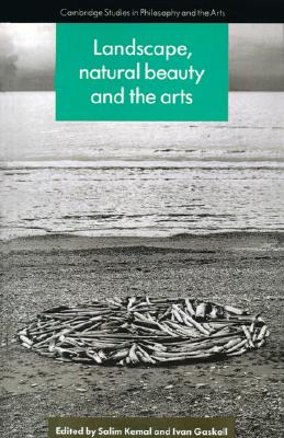 Landscape, Natural Beauty and the Arts (Cambridge Studies in Philosophy and the Arts)