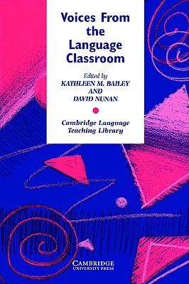 Image for Voices from the Language Classroom  Qualitative Research in Second Language Education