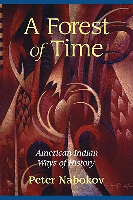 Image for A Forest of Time: American Indian Ways of History