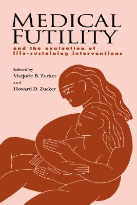 Image for Medical Futility: And the Evaluation of Life-Sustaining Interventions