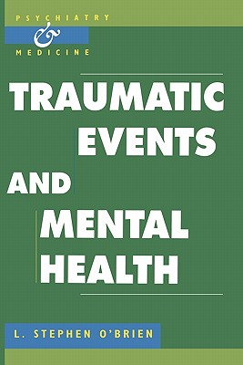 Image for Traumatic Events and Mental Health (Psychiatry and Medicine)