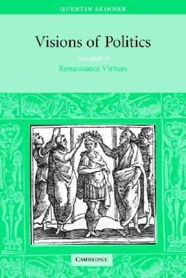 Image for Visions of Politics, Vol. 2: Renaissance Virtues (Visions of Politics (Paperback))