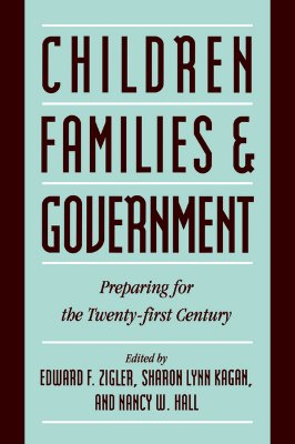 Image for Children, Families, and Government: Preparing for the Twenty-First Century